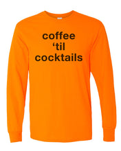 Load image into Gallery viewer, Coffee 'Til Cocktails Unisex Long Sleeve T Shirt - Wake Slay Repeat