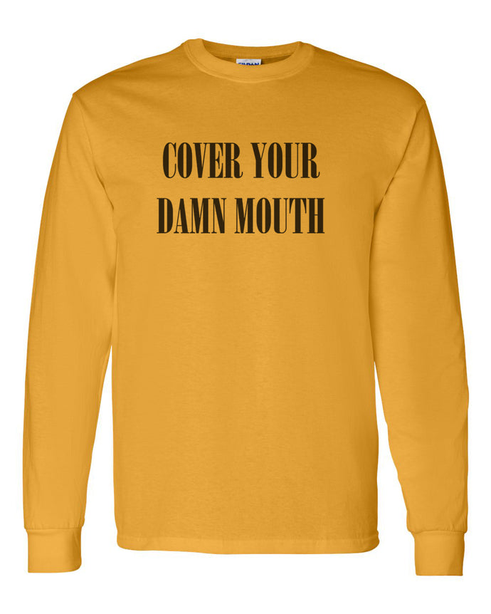 Cover Your Damn Mouth Unisex Long Sleeve T Shirt - Wake Slay Repeat