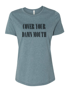 Cover Your Damn Mouth Fitted Women's T Shirt - Wake Slay Repeat