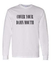 Load image into Gallery viewer, Cover Your Damn Mouth Unisex Long Sleeve T Shirt - Wake Slay Repeat
