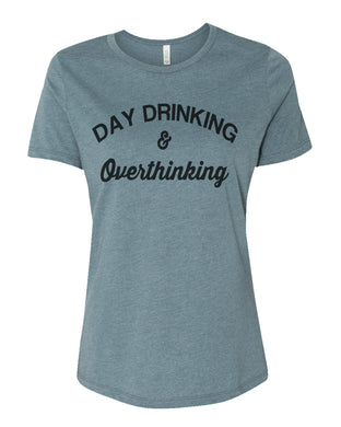 Day Drinking and Overthinking Relaxed Women's T Shirt - Wake Slay Repeat