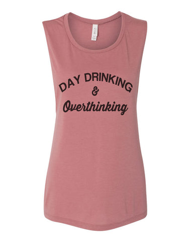 Day Drinking and Overthinking Women's Workout Flowy Scoop Muscle Tank