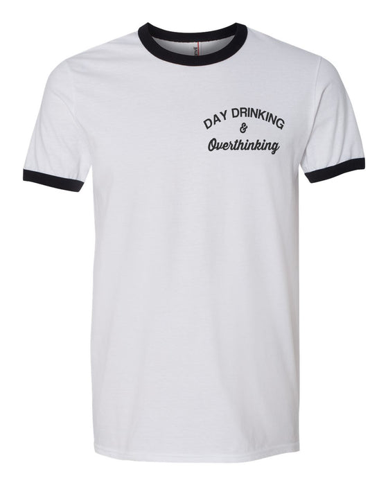 Day Drinking And Overthinking Pocket Unisex Ringer