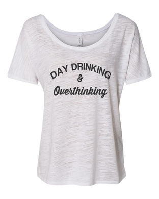 Day Drinking and Overthinking Slouchy Tee - Wake Slay Repeat