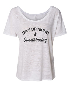 Day Drinking and Overthinking Slouchy Tee