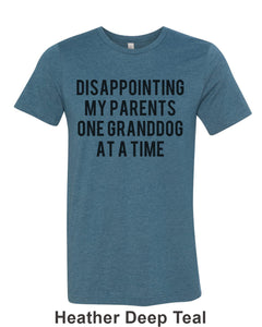 Disappointing My Parents One Granddog At A Time Unisex Short Sleeve T Shirt - Wake Slay Repeat