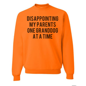 Disappointing My Parents One Granddog At A Time Unisex Sweatshirt - Wake Slay Repeat