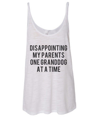 Disappointing My Parents One Granddog At A Time Slouchy Tank - Wake Slay Repeat