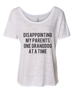 Disappointing My Parents One Granddog At A Time Slouchy Tee - Wake Slay Repeat