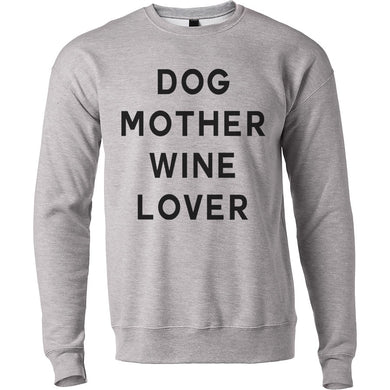 Dog Mother Wine Lover Unisex Sweatshirt - Wake Slay Repeat
