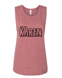 Don't Be A Karen Fitted Muscle Tank - Wake Slay Repeat