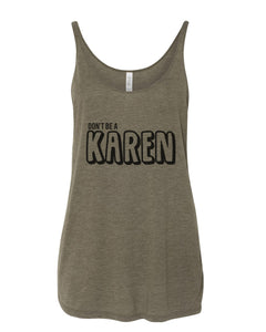 Don't Be A Karen Slouchy Tank - Wake Slay Repeat