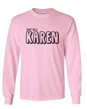 Load image into Gallery viewer, Don't Be A Karen Unisex Long Sleeve T Shirt - Wake Slay Repeat
