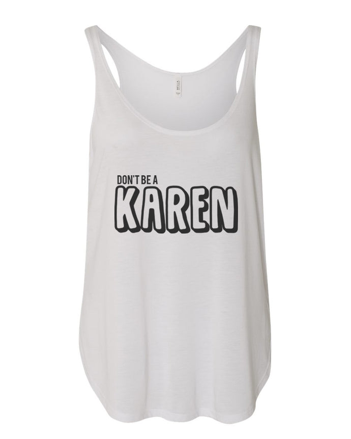 Don't Be A Karen Flowy Side Slit Tank Top - Wake Slay Repeat