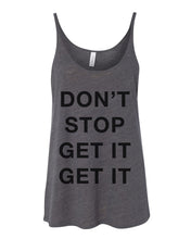 Load image into Gallery viewer, Don't Stop Get It Get It Slouchy Tank - Wake Slay Repeat