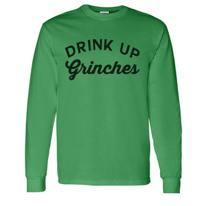 Drink Up Grinches Christmas Unisex Long Sleeve T Shirt - Wake Slay Repeat