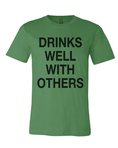 Drinks Well With Others St. Patrick's Day Green Unisex T Shirt - Wake Slay Repeat