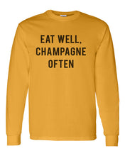 Load image into Gallery viewer, Eat Well, Champagne Often Unisex Long Sleeve T Shirt - Wake Slay Repeat