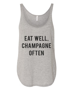 Eat Well, Champagne Often Flowy Side Slit Tank Top - Wake Slay Repeat