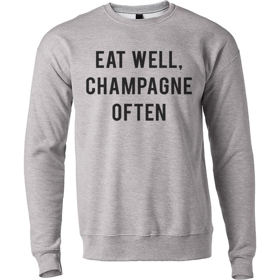 Eat Well, Champagne Often Unisex Sweatshirt