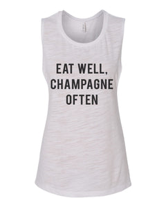 Eat Well, Champagne Often Flowy Scoop Muscle Tank - Wake Slay Repeat