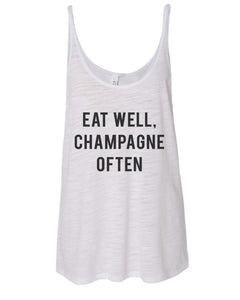 Eat Well, Champagne Often Slouchy Tank - Wake Slay Repeat