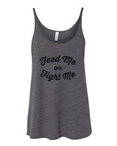 Feed Me Or Fight Me Slouchy Tank - Wake Slay Repeat
