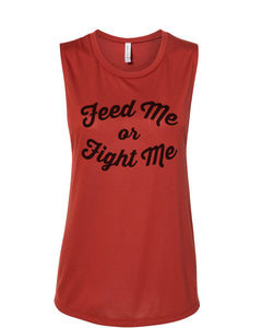 Feed Me Or Fight Me Fitted Muscle Tank - Wake Slay Repeat