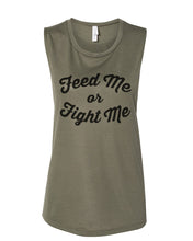 Load image into Gallery viewer, Feed Me Or Fight Me Fitted Muscle Tank - Wake Slay Repeat