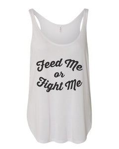 Feed Me Or Fight Me Flowy Side Slit Tank Top - Wake Slay Repeat
