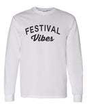 Festival Vibes Unisex Long Sleeve T Shirt - Wake Slay Repeat