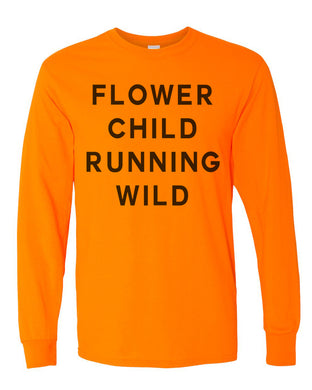 Flower Child Running Wild Unisex Long Sleeve T Shirt - Wake Slay Repeat