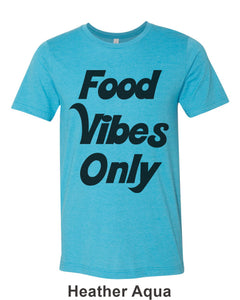 Food Vibes Only Unisex Short Sleeve T Shirt - Wake Slay Repeat
