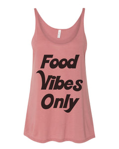Food Vibes Only Slouchy Tank - Wake Slay Repeat