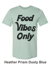 Load image into Gallery viewer, Food Vibes Only Unisex Short Sleeve T Shirt - Wake Slay Repeat