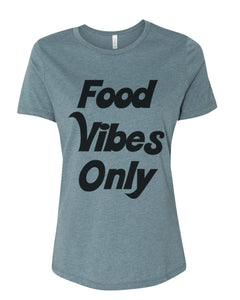 Food Vibes Only Fitted Women's T Shirt - Wake Slay Repeat