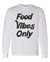 Load image into Gallery viewer, Food Vibes Only Unisex Long Sleeve T Shirt - Wake Slay Repeat