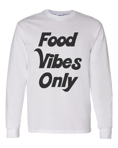 Food Vibes Only Unisex Long Sleeve T Shirt - Wake Slay Repeat