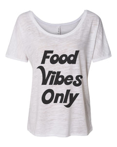Food Vibes Only Slouchy Tee - Wake Slay Repeat