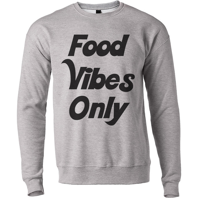 Food Vibes Only Unisex Sweatshirt - Wake Slay Repeat