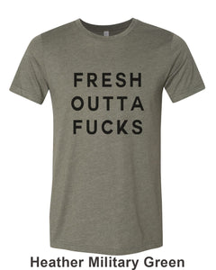 Fresh Outta Fucks Unisex Short Sleeve T Shirt - Wake Slay Repeat