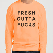 Load image into Gallery viewer, Fresh Outta Fucks Unisex Sweatshirt - Wake Slay Repeat