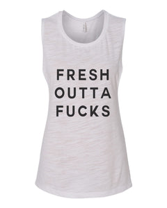 Fresh Outta Fucks Fitted Muscle Tank - Wake Slay Repeat