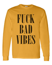 Load image into Gallery viewer, Fuck Bad Vibes Unisex Long Sleeve T Shirt - Wake Slay Repeat