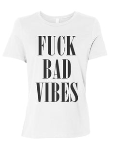 Fuck Bad Vibes Fitted Women's T Shirt - Wake Slay Repeat
