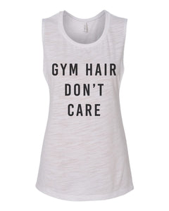 Gym Hair Don't Care Flowy Scoop Muscle Tank - Wake Slay Repeat