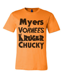 Horror Movie Names Myers Vorhees Kruger Chucky Orange Unisex T Shirt - Wake Slay Repeat