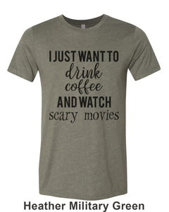 I Just Want To Drink Coffee And Watch Scary Movies Unisex Short Sleeve T Shirt - Wake Slay Repeat
