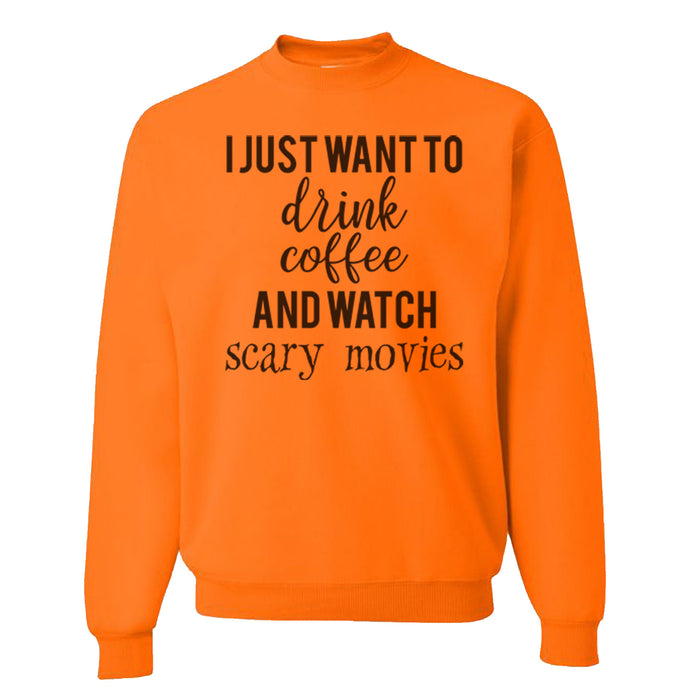 I Just Want To Drink Coffee And Watch Scary Movies Unisex Sweatshirt - Wake Slay Repeat