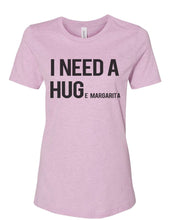 Load image into Gallery viewer, I Need A Hug Huge Margarita Fitted Women's T Shirt - Wake Slay Repeat